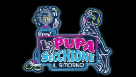 La Pupa e il Secchione - Il Ritorno
